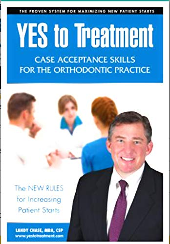9780985208509: Yes to Treatment: Case Acceptance Skills for the Orthodontic Practice