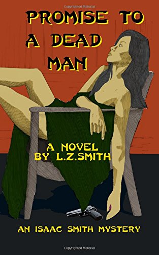 9780985209711: Promise To A Dead Man (Volume 1)