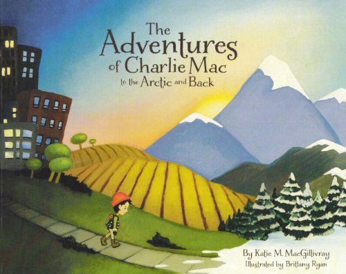 9780985211318: The Adventures of Charlie Mac to the Artic and Back