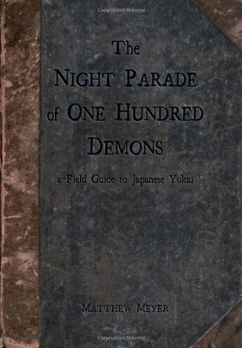 9780985218409: The Night Parade of One Hundred Demons: a Field Guide to Japanese Yokai