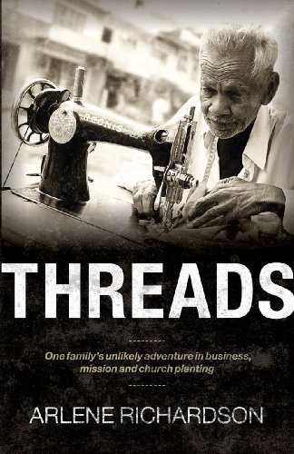 Threads: One Family's Unlikely Adventure in Business,: Richardson, Arlene
