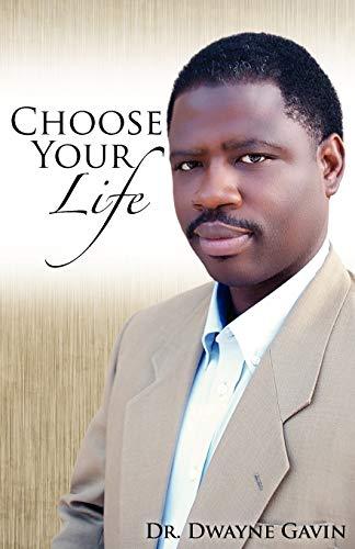 Choose Your Life: Dr Dwayne Gavin