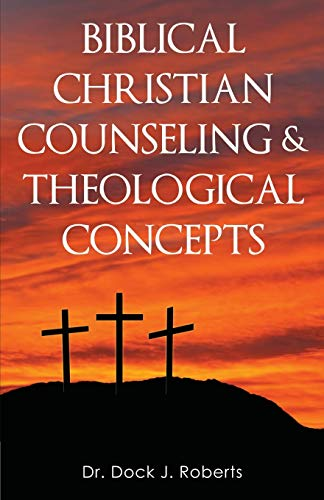 9780985220648: Biblical Christian Counseling & Theological Concepts