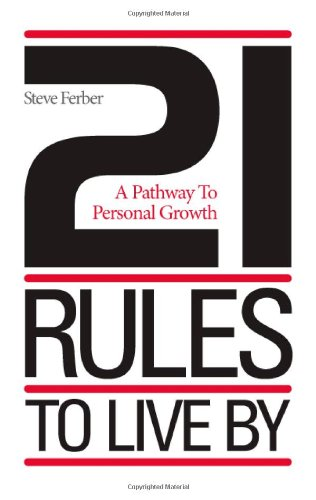 21 Rules to Live By: Ferber, Steve