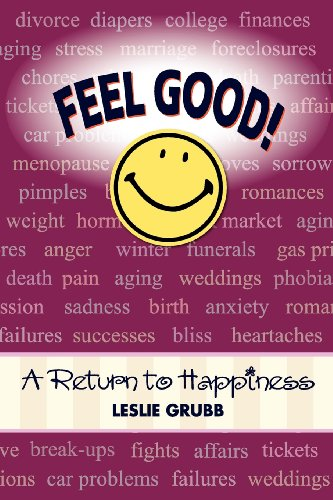 9780985221607: Feel Good! A Return to Happiness