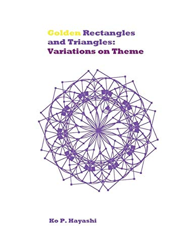 9780985222321: Golden Rectangles and Triangles: Variations on a Theme