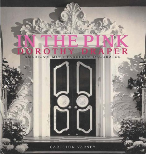 In the Pink 9780985225605 Has there ever been an American decorator as famous as Dorothy Draper? Like Martha Stewart, Draper was a preacher and teacher whose how-