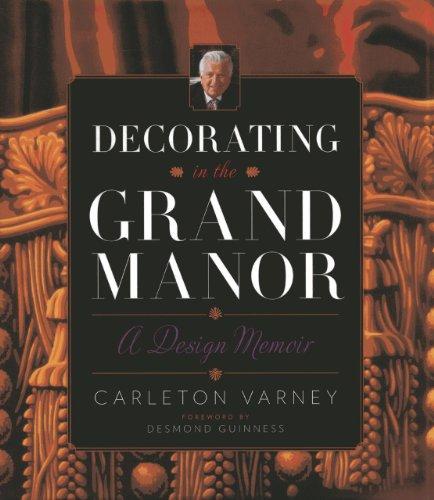 Decorating in the Grand Manor: A Design Memoir (Hardcover): Carleton Varney