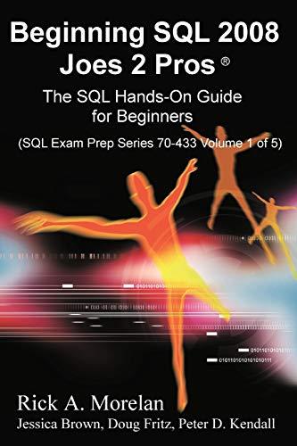 Beginning SQL Joes 2 Pros (International Edition): Rick A. Morelan