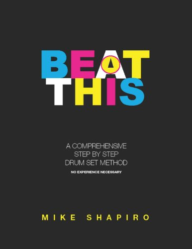 9780985231309: Beat This: A Comprehensive Step by Step Drum Set Method