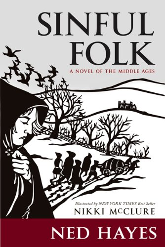 Sinful Folk: A Novel of the Middle Ages: Hayes, Ned