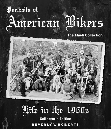 Portraits of American Bikers: Life in the 1960s Special Edition