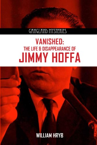 9780985244088: Vanished: The Life and Disappearance of Jimmy Hoffa (Gangland Mysteries)