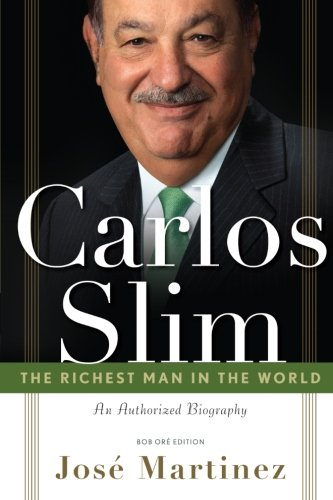 9780985247812: Carlos Slim: The Richest Man in the World/The Authorized Biography