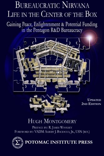 9780985248390: Bureaucratic Nirvana: Life in the Center of the Box: Gaining Peace, Enlightenment and Potential Funding in the Pentagon R&D Bureaucracy