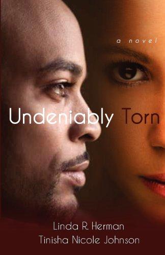 Undeniably Torn: Herman, Linda R.; Johnson, Tinisha Nicole