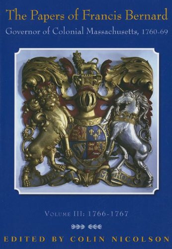 The Papers of Francis Bernard: Governor of: Bernard, Francis
