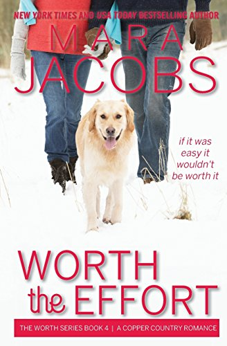 9780985258641: Worth The Effort: The Worth Series Book 4: A Copper Country Romance (Volume 4)