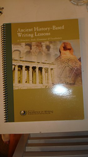 9780985261184: Ancient History- Based Writing Lessons in Structure, Style, Grammar & Vocabulary- Teacher's Manual (Spiral-bound)