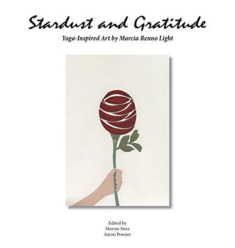 9780985261436: Stardust and Gratitude: Yoga-Inspired Art