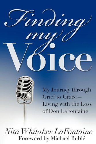 9780985264826: Finding My Voice: My Journey Through Grief to Grace--Living with the Loss of Don LaFontaine