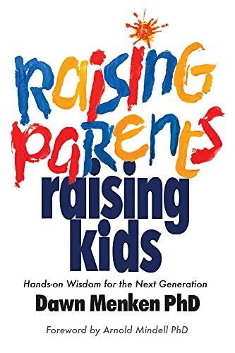 9780985266745: Raising Parents, Raising Kids: Hands-On Wisdom for the Next Generation
