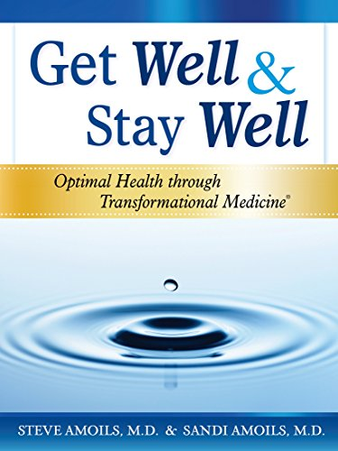 9780985271909: Get Well & Stay Well: Optimal Health through Transformational Medicine