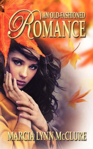 An Old-Fashioned Romance: Marcia Lynn McClure
