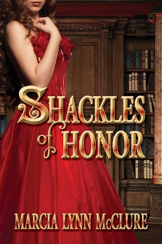 Shackles of Honor (Paperback): Marcia Lynn McClure