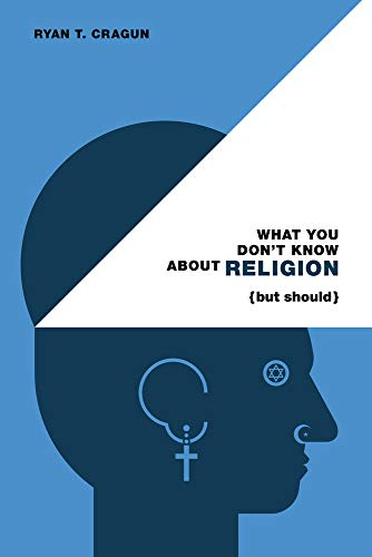 9780985281533: What You Don't Know About Religion (but Should)