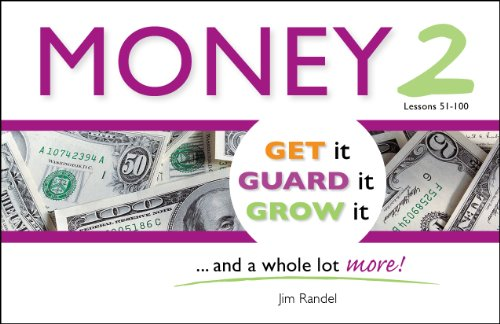 9780985281809: Money 2: Get It, Guard It, Grow It ... and a Whole Lot More!