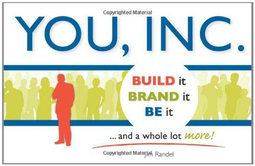 You, Inc: Build It, Brand It, Be It: Jim Randel