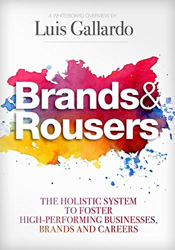 9780985286408: Brands and Rousers: The Holistic System to Foster High-Performing Businesses, Brands and Careers