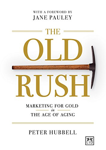 9780985286460: The Old Rush: Marketing for Gold in the Age of Aging