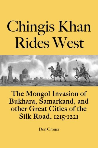 Chingis Khan Rides West: The Mongol Invasion: Croner, Don