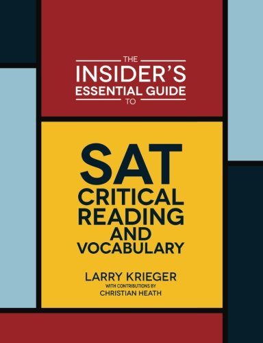 9780985291228: The Insider's Essential Guide to SAT Critical Reading and Vocabulary