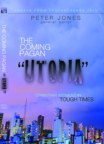 The Coming Pagan Utopia: Christian Witness in: Peter Jones, E.