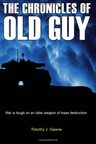The Chronicles of Old Guy (An Old Guy/Cybertank Adventure) (Volume 1)