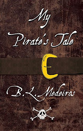 My Pirate's Tale: Medeiros, B.