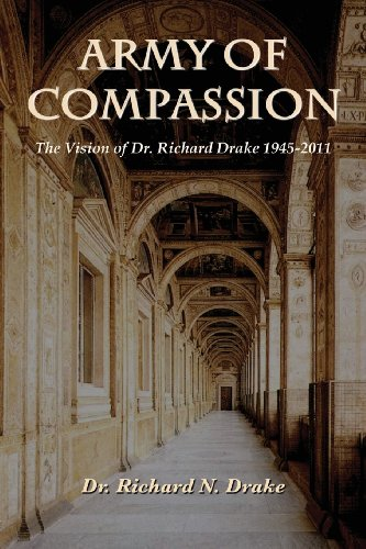 9780985298647: Army of Compassion: The Vision of Dr. Richard Drake