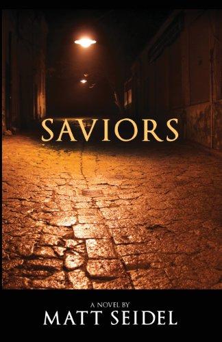 Saviors, a Novel by Matt Seidel: Matt Seidel