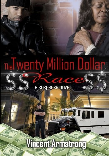 9780985302986: $$ The Twenty Million Dollar Race $$