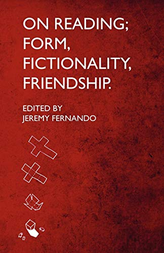 9780985304218: On Reading: Form, Fictionality, Friendship