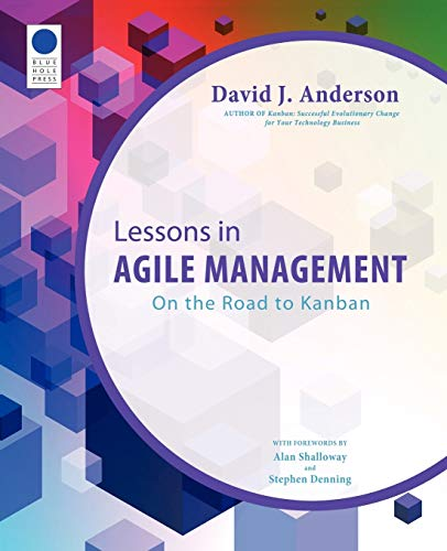 9780985305123: Lessons in Agile Management: On the Road to Kanban