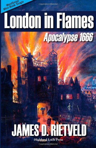 London in Flames: Apocalypse 1666: Rietveld, James D.