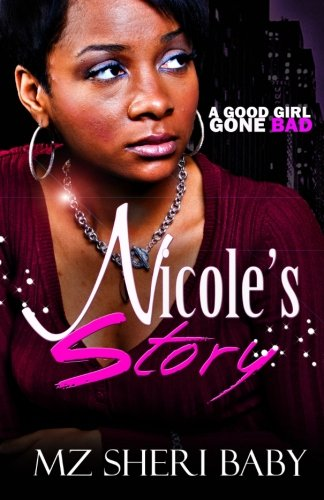 9780985319922: Nicole's Story: A Good Girl Gone Bad