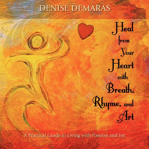 9780985325077: Heal from Your Heart with Breath, Rhyme and Art