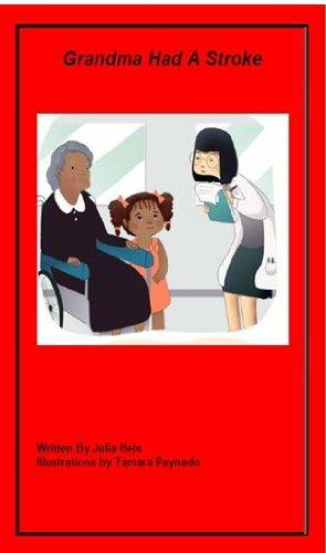 9780985327514: Grandma Had A Stroke (Grandma Had A Stroke)