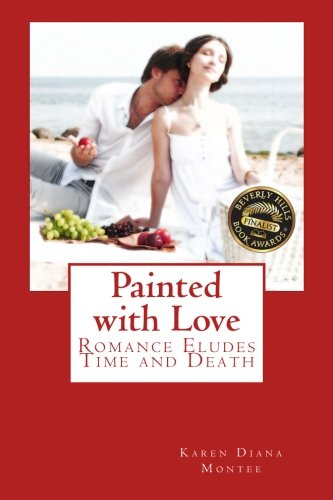 9780985330743: Painted with Love (Past Lives and Past Loves) (Volume 1)