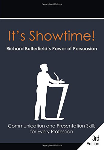 It's Showtime! Richard Butterfield's Power of Persuasion: Richard Butterfield